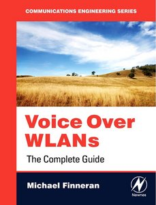 Voice Over WLANS: The Complete Guide free download