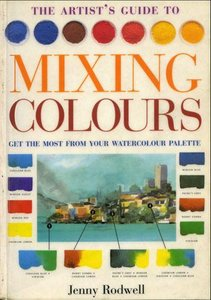 Watercolorist's Guide to Mixing Colors: How to Get the Most from Your Palette free download