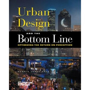 Urban Design and the Bottom Line: Optimizing the Return on Perception free download