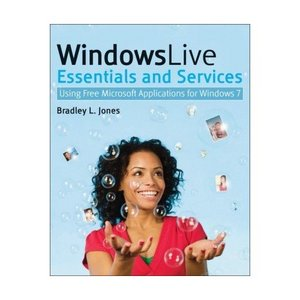 Windows Live Essentials and Services: Using Free Microsoft Applications for Windows 7 free download