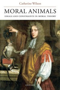 Moral Animals: Ideals and Constraints in Moral Theory free download