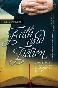 Anita Gandolfo - Faith and Fiction: Christian Literature in America Today free download