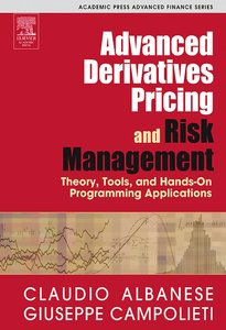 Advanced Derivatives Pricing and Risk Management By Claudio Albanese, Giuseppe Campolieti free download