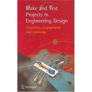 Make and Test Projects in Engineering Design: Creativity, Engagement and Learning free download