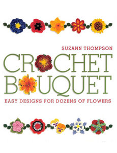 Crochet Bouquet: Easy Designs for Dozens of Flowers free download