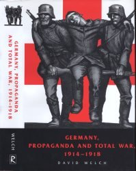 Germany, Propaganda and Total War, 1914-1918 - Welch (2000) free download
