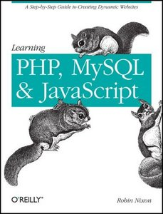 Learning PHP, MySQL, javascript: A Step-By-Step Guide to Creating Dynamic Websites free download