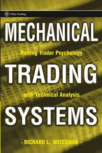 Mechanical Trading Systems: Pairing Trader Psychology with Technical Analysis free download