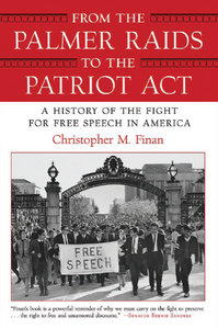 Chris Finan - From the Palmer Raids to the Patriot Act: A History of the Fight for Free Speech in America free download