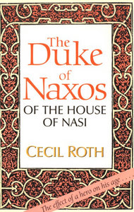 Cecil Roth - The Duke of Naxos of the House of Nasi free download