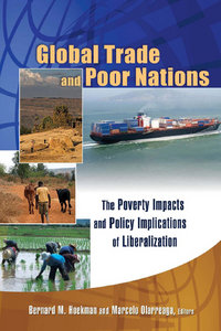 Bernard M. Hoekman, M. Olarreag - Global Trade and Poor Nations: The Poverty Impacts and Policy Implications of Liberalization free download