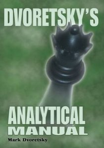 Dvoretsky's Analytical Manual ?Practical Training for the Ambitious Chessplayer (2008) free download