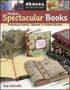 Make Spectacular Books: Fabulous Fabric, Skewer Folded Books free download