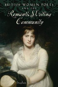 British Women Poets and the Romantic Writing Community free download