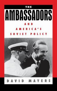 The Ambassadors and America's Soviet Policy free download