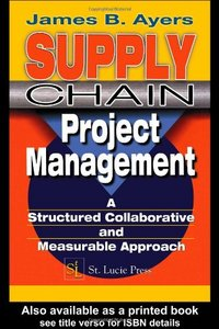 Supply Chain Project Management: A Structured Collaborative and Measurable Approach free download