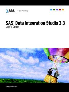 SAS Data Integration Studio 3.3: User's Guide free download
