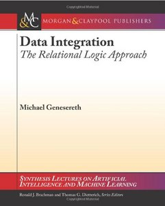 Data Integration: The Relational Logic Approach (Synthesis Lectures on Artificial Intelligence and Machine Learning) free download