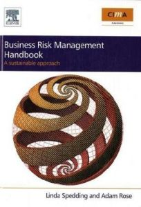 Business Risk Management Handbook: A sustainable approach By Linda S Spedding, Adam Rose free download