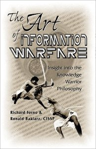 The Art of Information Warfare: Insight into the Knowledge Warrior Philosophy free download