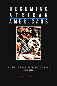 Becoming African Americans: Black Public Life in Harlem, 1919-1939 free download