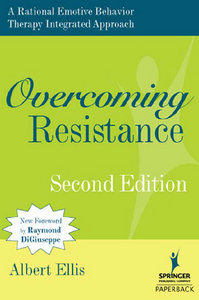 Albert Ellis - Overcoming Resistance: A Rational Emotive Behavior Therapy Integrated Approach, Second Edition free download