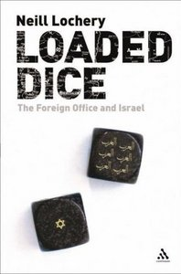 Loaded Dice: The Foreign Office and Israel free download