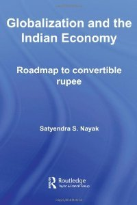 Globalization and the Indian Economy: Roadmap to a Convertible Rupee (Routledge Studies in the Growth Economies of Asia) free download