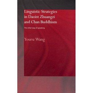 Linguistic Strategies in Daoist Zhuangzi and Chan Buddhism: The Other Way of Speaking free download