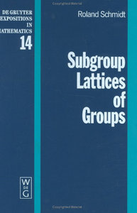 Subgroup Lattices of Groups (De Gruyter Expositions in Mathematics) free download