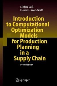 Introduction to Computational Optimization Models for Production Planning in a Supply Chain 2006-03 free download