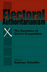 Electoral Authoritarianism: The Dynamics of Unfree Competition free download
