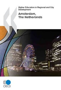Higher Education in Regional and City Development: Amsterdam, The Netherlands 2010 free download
