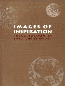 J. G. Westenholz:  Images of Inspiration ?The Old Testament in Early Christian Art free download