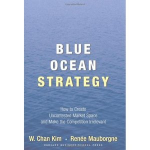 Blue Ocean Strategy: How to Create Uncontested Market Space and Make Competition Irrelevant free download