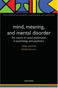 Mind, Meaning, and Mental Disorder: The Nature of Causal Explanation in Psychology and Psychiatry free download