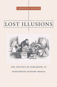 Lost Illusions: The Politics of Publishing in Nineteenth-Century France (Harvard Historical Studies) free download