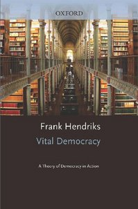 Vital Democracy: A Theory of Democracy in Action free download