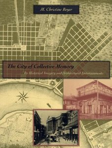 The City of Collective Memory: Its Historical Imagery and Architectural Entertainments free download