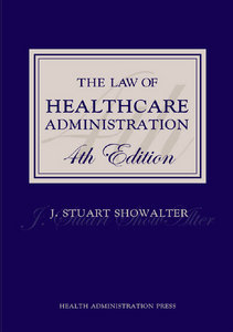 J. Stuart Showalter - The Law of Healthcare Administration free download