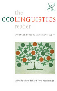 Alwin Fill, Peter Muhlhausler - The Ecolinguistics Reader: Language, Ecology, and Environment free download