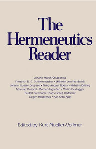 Kurt Mueller-Vollmer - The Hermeneutics Reader: Texts of the German Tradition from the Enlightenment to the Present free download