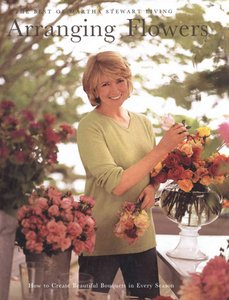 Arranging Flowers: The Best of Martha Stewart Living free download
