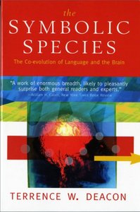 The Symbolic Species: The Co-Evolution of Language and the Brain free download