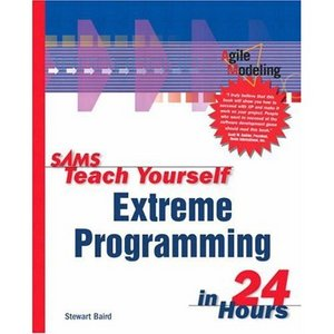 Sams Teach Yourself Extreme Programming in 24 Hours free download