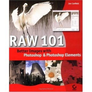 Raw 101: Better Images with Photoshop Elements and Photoshop free download