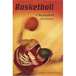 Basketball: A Biographical Dictionary free download