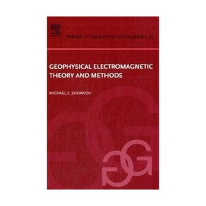 Geophysical Electromagnetic Theory and Methods free download