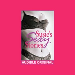 Susie's Sexy Stories: Erotica from In Bed with Susie Bright free download