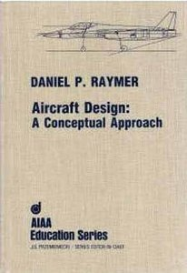 Aircraft Design: A Conceptual Approach free download